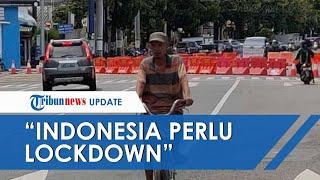 Indonesia Tak Memilih Kebijakan Lockdown, Begini Kata Ahli