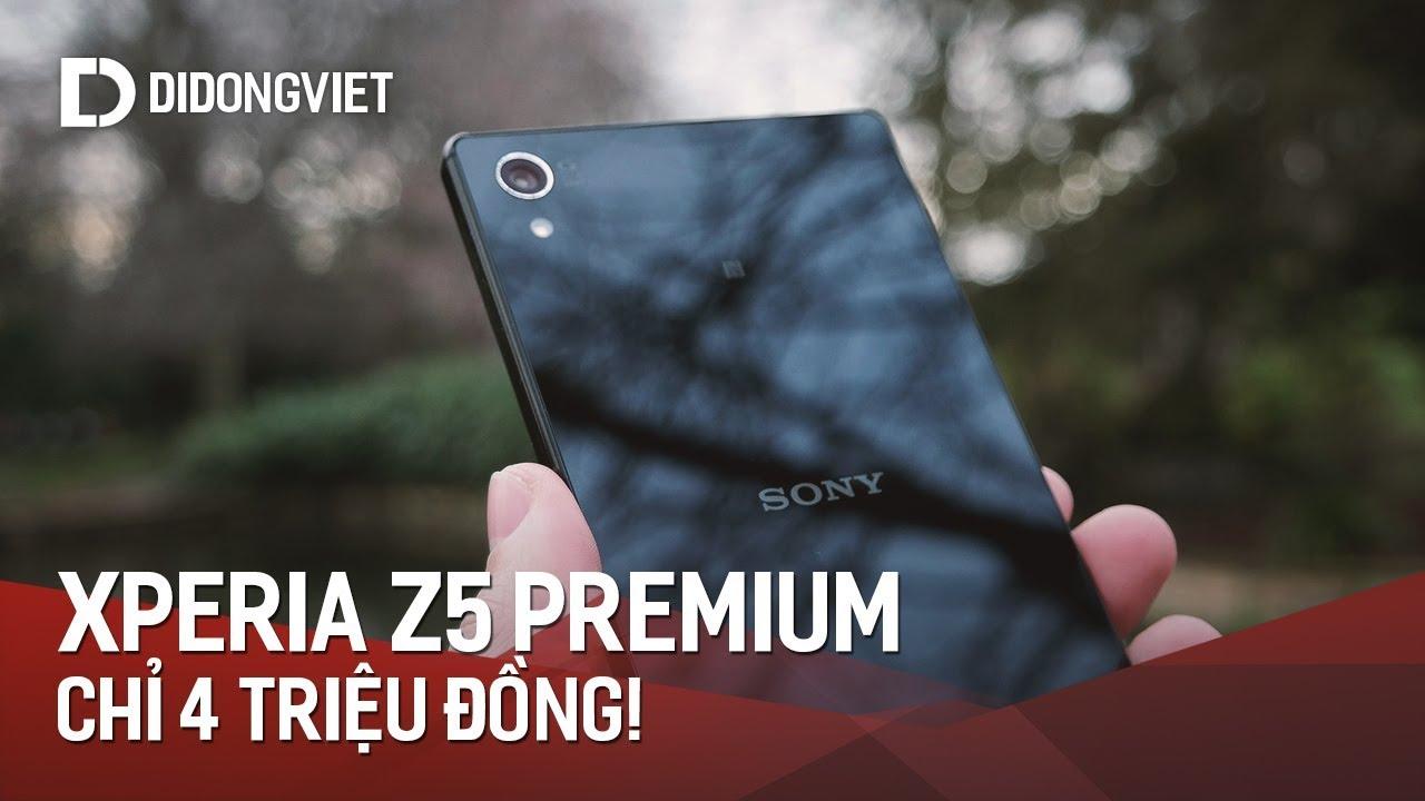 Sony Xperia Z5 Premium giá 4 triệu, liệu có cháy hàng?