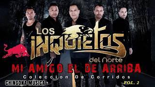 Mix Los Inquietos Del Norte  - Coleccion De Corridos (Mix De Corridos)