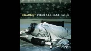 Bracket When All Else Fails (Full Album 2000)