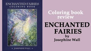 Enchanted Fairies By Josephine Wall. Coloring Book Review & Flip Through
