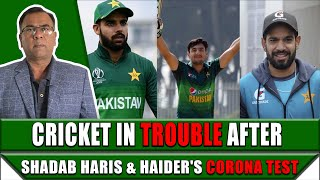 Cricket in Trouble After Shadab, Haris & Haider's Corona Test