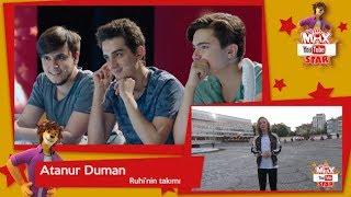 Atanur Duman, Ruhi'nin Takımı – Max YouTube Star Birinci Videosu