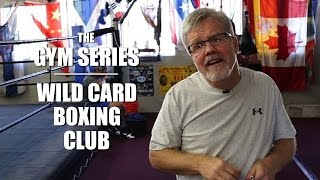 Wild Card Boxing Club - The Gym Series - Ep 5 - UCN ORIGINAL SERIES