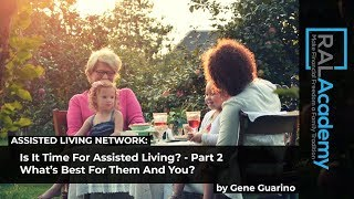 Is It Time For Assisted Living? - Part 2 - What's Best For Them And You?