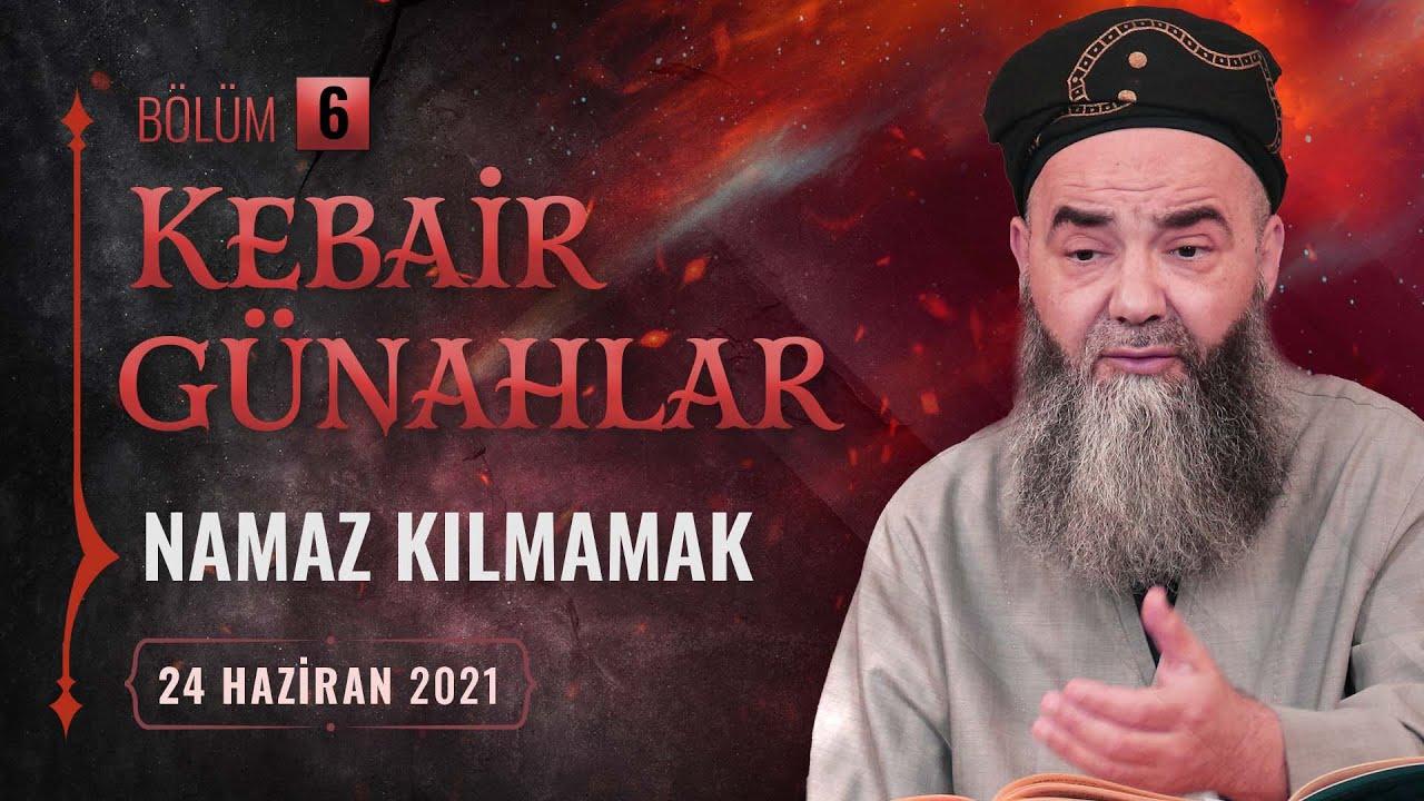 Kebâir Günahlar 6. Bölüm (Birinci En Büyük Günah: Namaz Kılmamak 6) 24 Haziran 2021