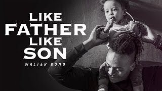 LIKE FATHER LIKE SON - A Tribute To Fathers