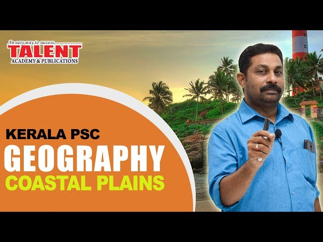 Kerala PSC Geography Class on Coastal Plains for Degree Level Exams