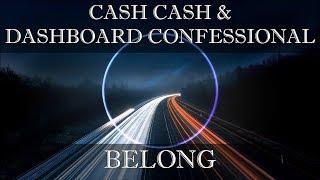 Cash Cash & Dashboard Confessional - Belong