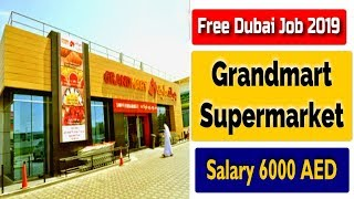 Free Dubai Job |Big Opening Grandmart Supermarket Jobs UAE 2019 |Direct From Company Free Visa 2019