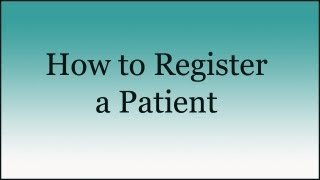 How to Register a Patient