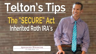 Secure Act - Inherited Roth IRA's