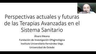 Perspectivas actuales y futuras de las Terapias Avanzadas en el Sistema Sanitario