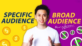 How to Double Your Money In Your Target Market (Broad Audience vs Specific Audience)