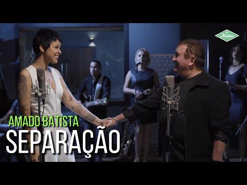 Amado Batista & Kell Smith - Separação