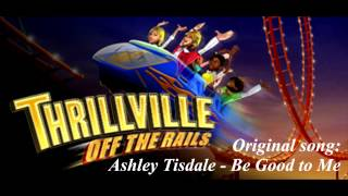Thrillville Off The Rails Soundtrack - Ashley Tisdale - Be Good to Me