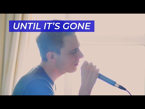UNTIL IT'S GONE -- Linkin Park cover