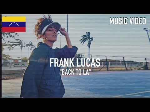 Frank Lucas ( Piso 8 ) - Back To LA [ Music Video ]