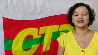 Confira o recado de Rosa de Souza, presidenta da CTB-Bahia.