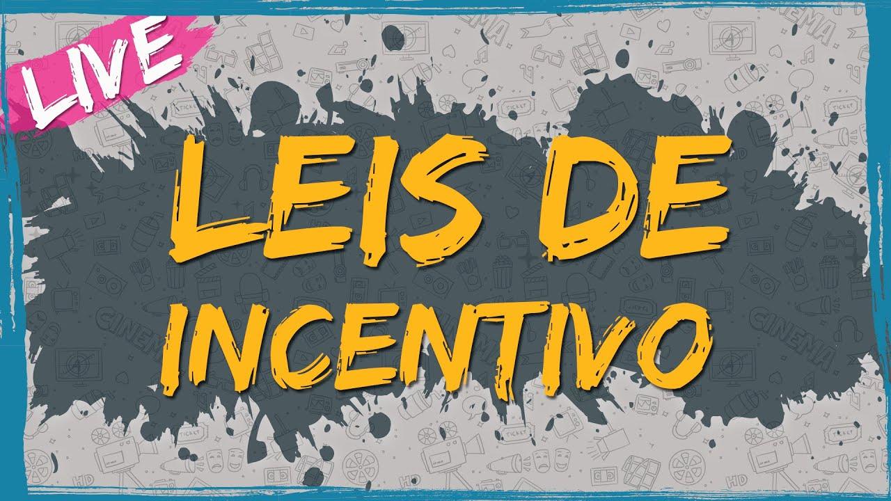 Leis de Incentivo – Live
