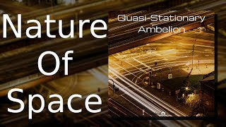Ambelion: Natural Of Space {Quasi-Stationary, Track 06)