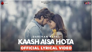 Kaash Aisa Hota | Official Lyrical Video | Latest Hit Song 2019