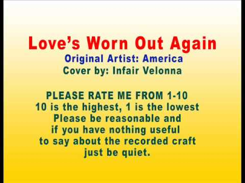 LOVE'S WORN OUT AGAIN - Cover version. Please rate