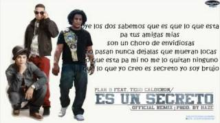 Es Un Secreto (Remix) - Plan B Ft. Tego Calderon - Con Letra © 2011.