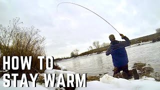 How to Fly Fish in the winter! 5 tricks to STAY WARM