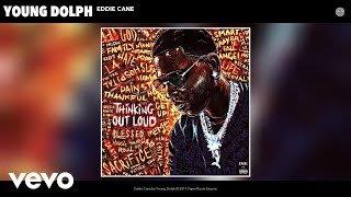 Young Dolph   Eddie Cane (Audio)