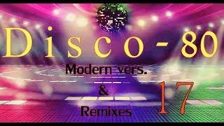 Disco 80 - 17 (Modern & Remix vers.)