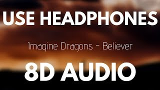 Imagine Dragons   Believer (8D AUDIO)