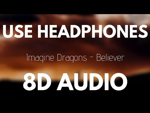Imagine Dragons - Believer (8D AUDIO) 🎧