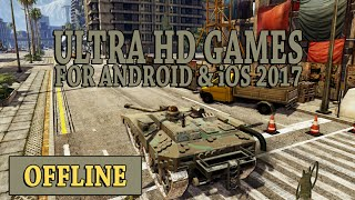 Top 10 Ultra HD Offline Games For Android & iOS 2017