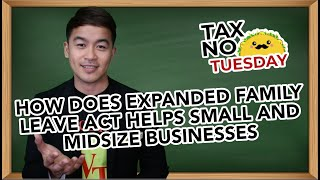 How does Expanded Family Leave Act Helps Small and Midsize Businesses