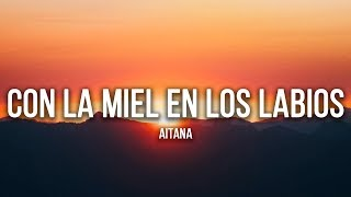 Aitana   Con La Miel En Los Labios (Lyrics  Letra)