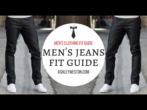 Men's Jeans Fit Guide – Men's Clothing Fit Guide – Denim Selvedge Selvage