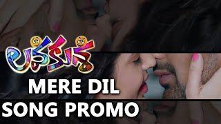 Mere Dil Song Promo - Lava Kusha