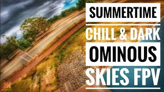 Summertime Sunday Chill and Dark Ominous Skies - Social FPV Fun & Flowstyle Feat. Anox & Crazy Train