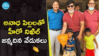 Actor Nikhil Celebrates His Birthday With Abandoned and Orphaned Kids