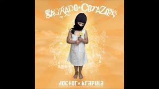 Doctor Krapula - Sagrado Corazón - Álbum completo (Audio)