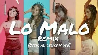 Aitana, Ana Guerra   Lo Malo Remix Ft. TINI & Greeicy [Official Lyrics Video]