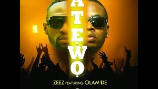 ZeeZ - Atewo Ft. Olamide (OFFICIAL AUDIO 2014)