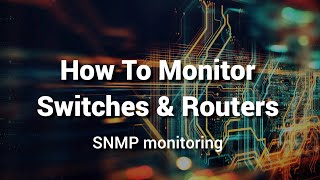 How to Monitor Switches & Routers with Nagios XI