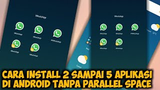Cara Install Dua Aplikasi mudah + Tanpa Parallel Space di Android