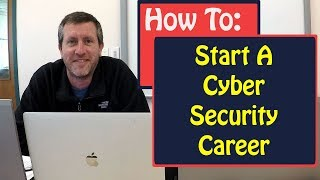 How To Start A Career In CyberSecurity