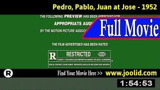 Watch: Pedro, Pablo, Juan at Jose (1952) Full Movie Online