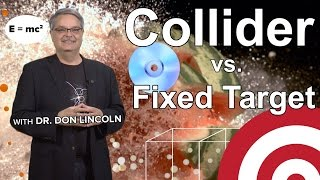 Accelerator Science: Collider Vs. Fixed Target