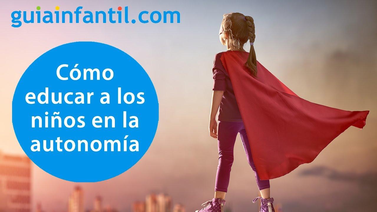 Cómo educar en la autonomía a los niños | #ConectaConTuHijo