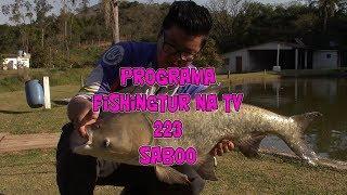 Programa Fishingtur na TV 223 - Pesqueiro Saboó